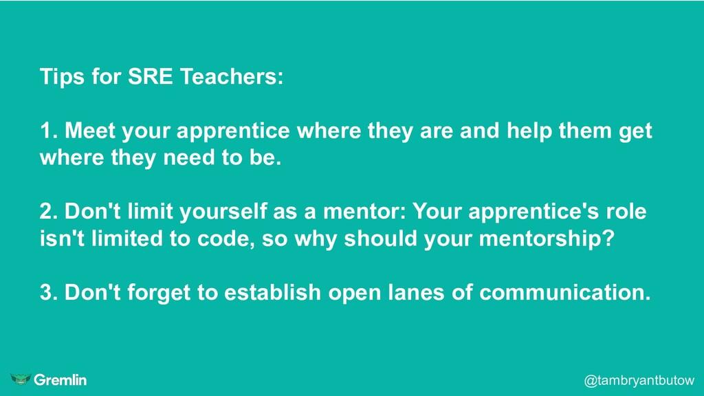 @tambryantbutow Tips for SRE Teachers: 1. Meet ...