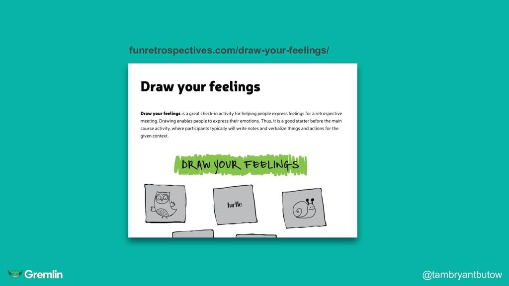 @tambryantbutow funretrospectives.com/draw-your...