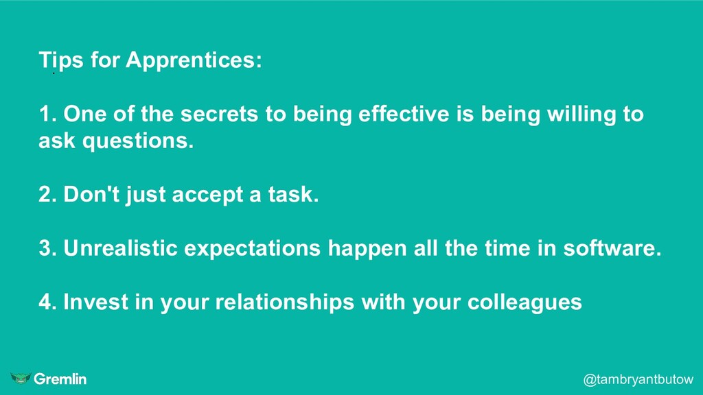 @tambryantbutow . Tips for Apprentices: 1. One ...