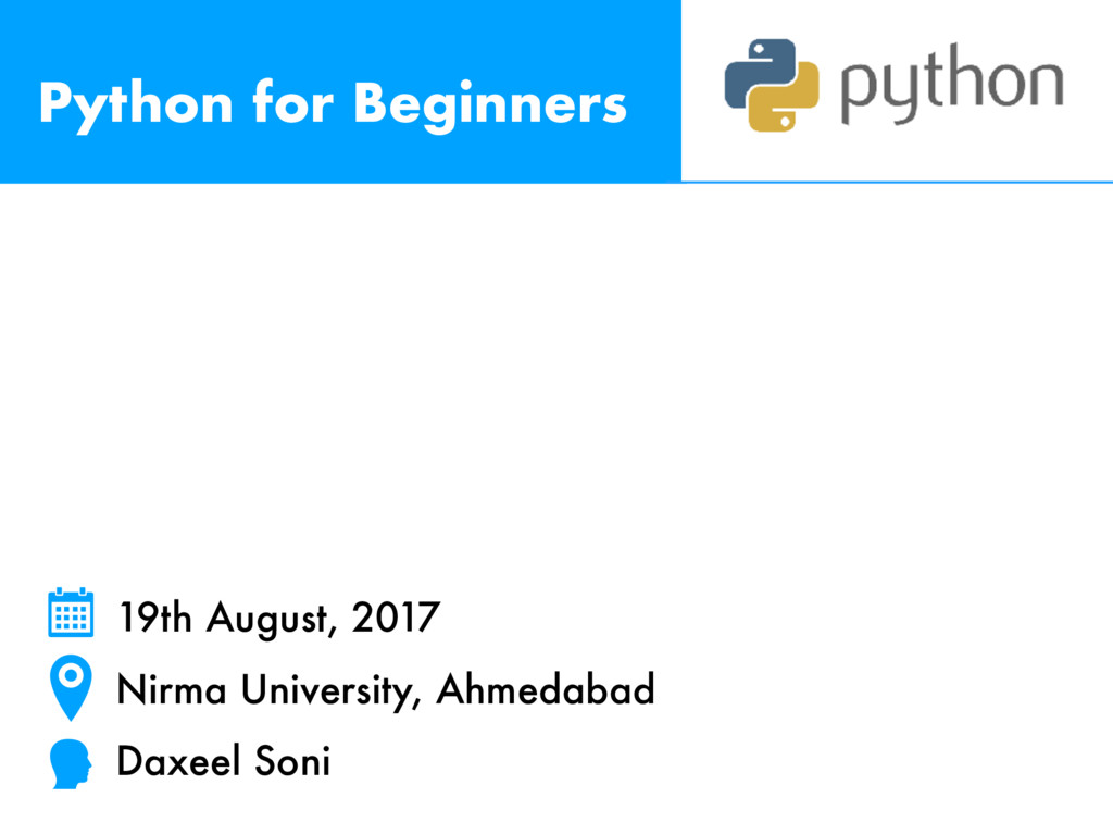 Python for Beginners 19th August, 2017 Nirma Un...
