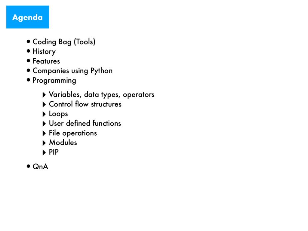 Agenda •Coding Bag (Tools) •History •Features •...