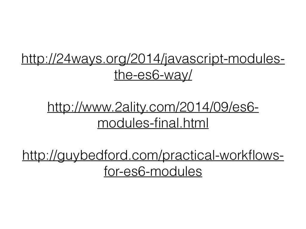 http://24ways.org/2014/javascript-modules- the-...