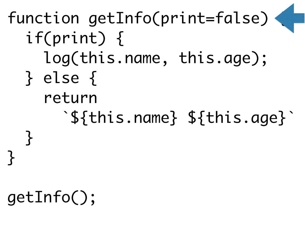 function getInfo(print=false) { if(print) { log...