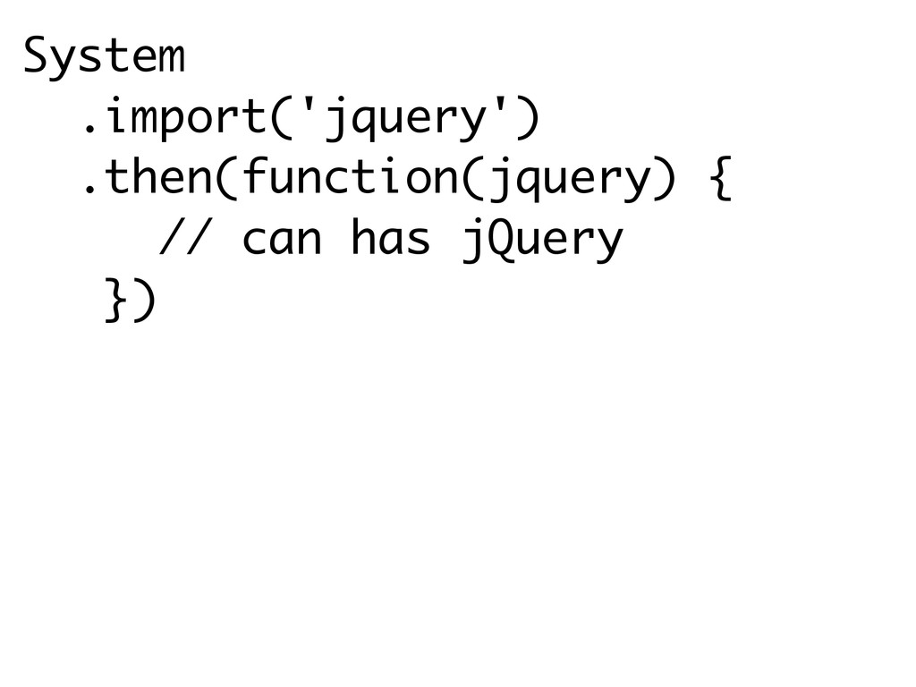 System .import('jquery') .then(function(jquery)...
