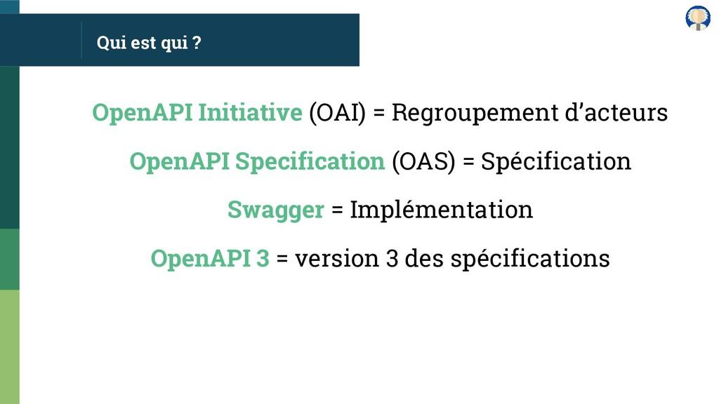 Qui est qui ? OpenAPI Initiative (OAI) = Regrou...