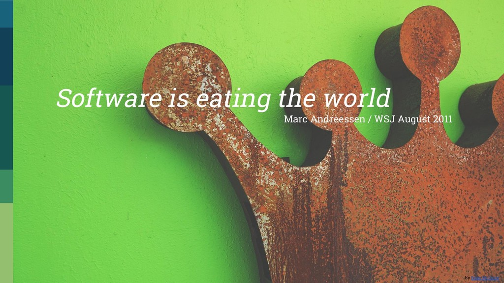 Software is eating the world Marc Andreessen / ...