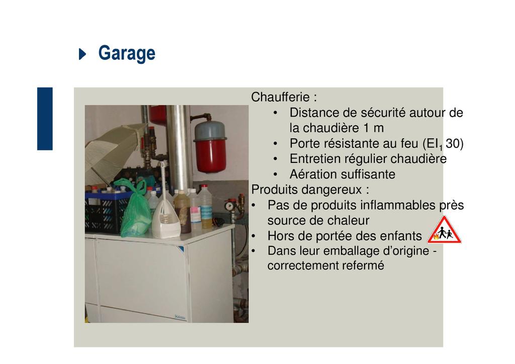 Garage Chaufferie : • Distance de sécurité auto...