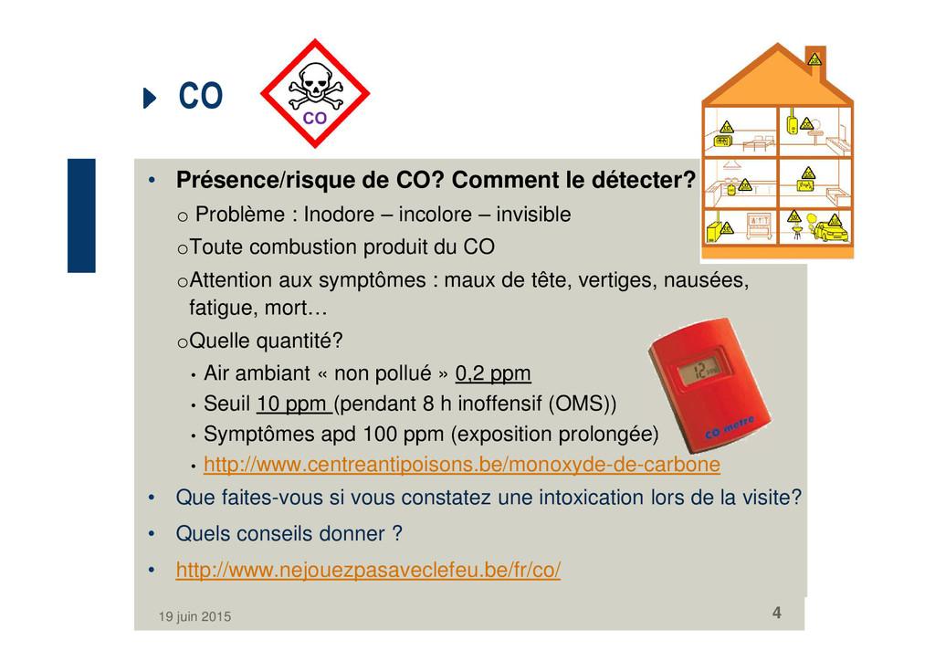 CO 29 juni 2010 4 CO • Présence/risque de CO? C...