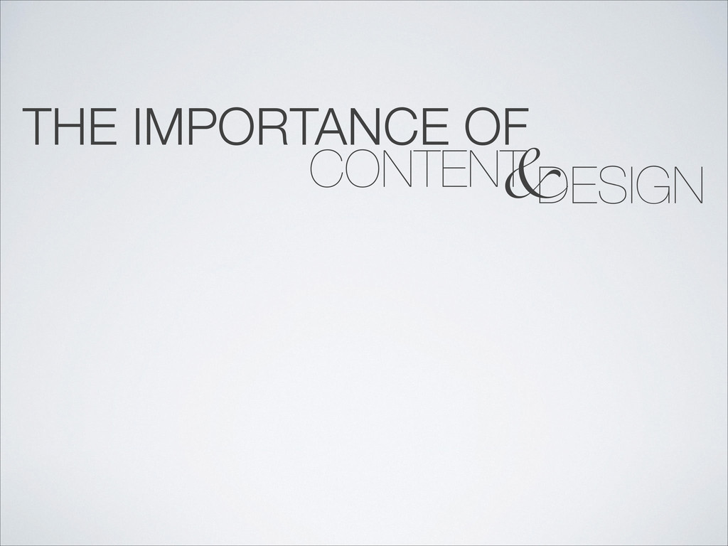 THE IMPORTANCE OF DESIGN CONTENT &