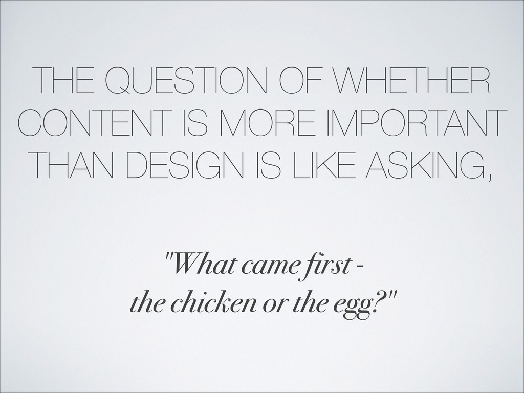 THE QUESTION OF WHETHER CONTENT IS MORE IMPORTA...