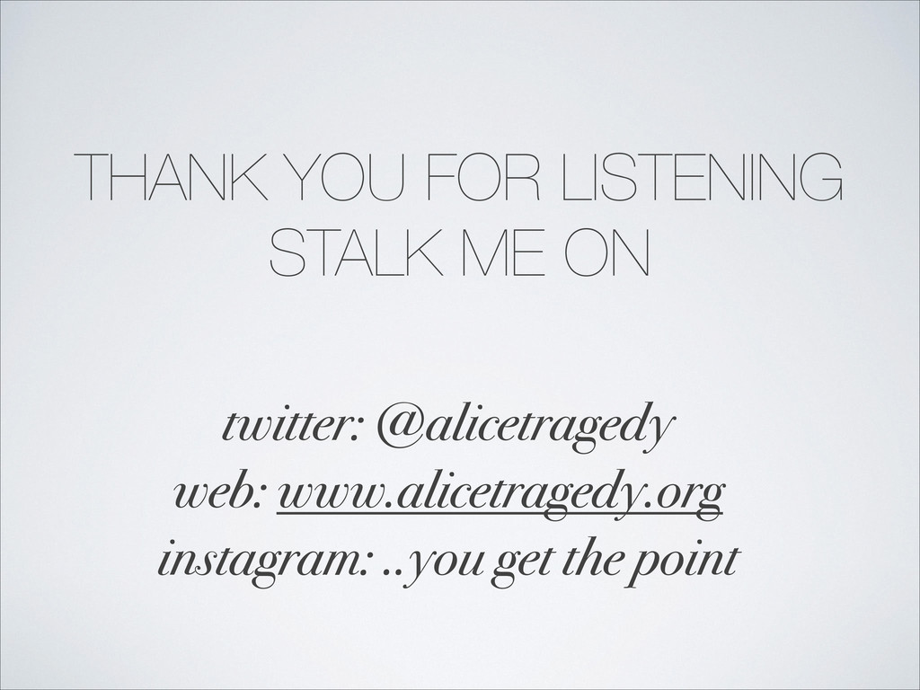 THANK YOU FOR LISTENING STALK ME ON twitter: @a...