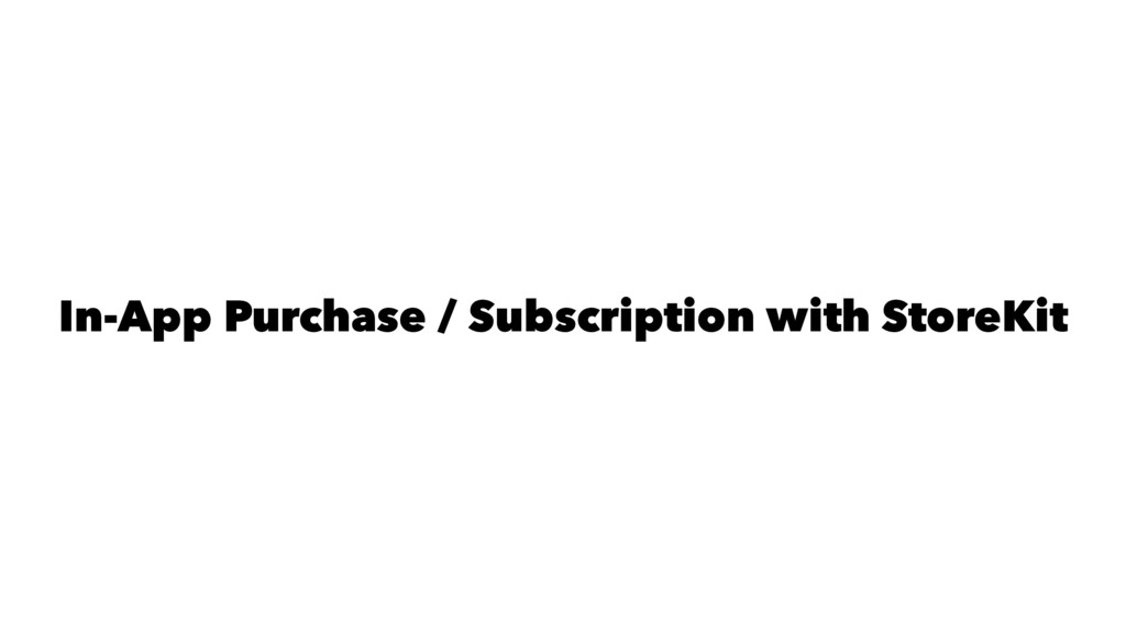 In-App Purchase / Subscription with StoreKit