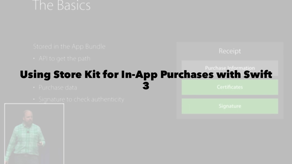 Using Store Kit for In-App Purchases with Swift...