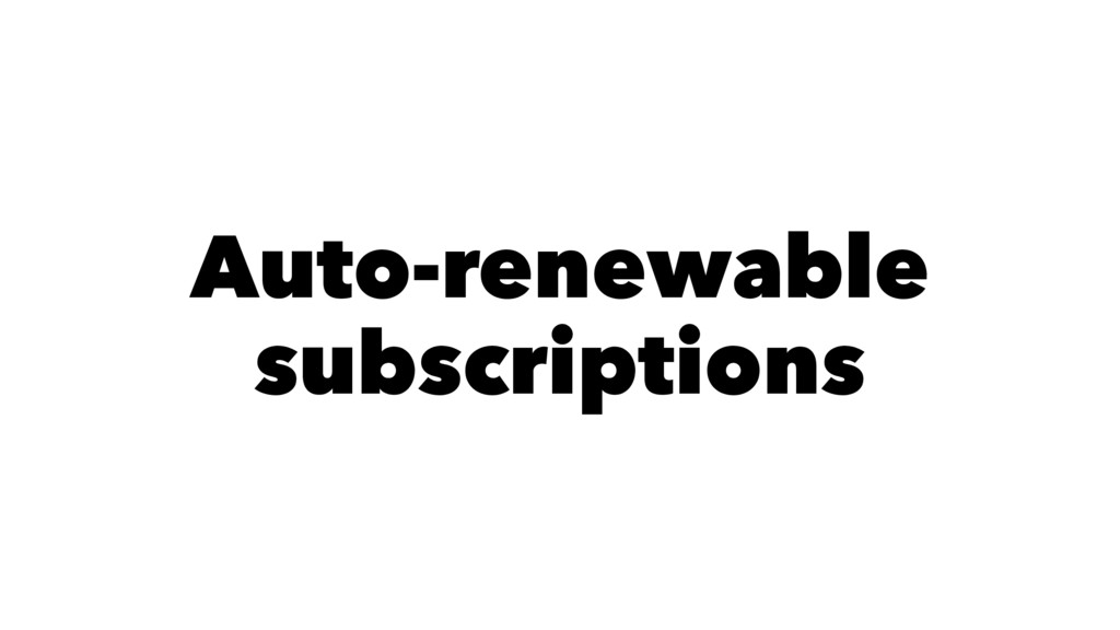 Auto-renewable subscriptions