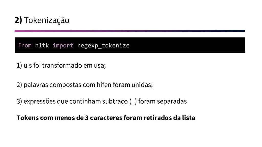 2) Tokenização 1) u.s foi transformado em usa; ...