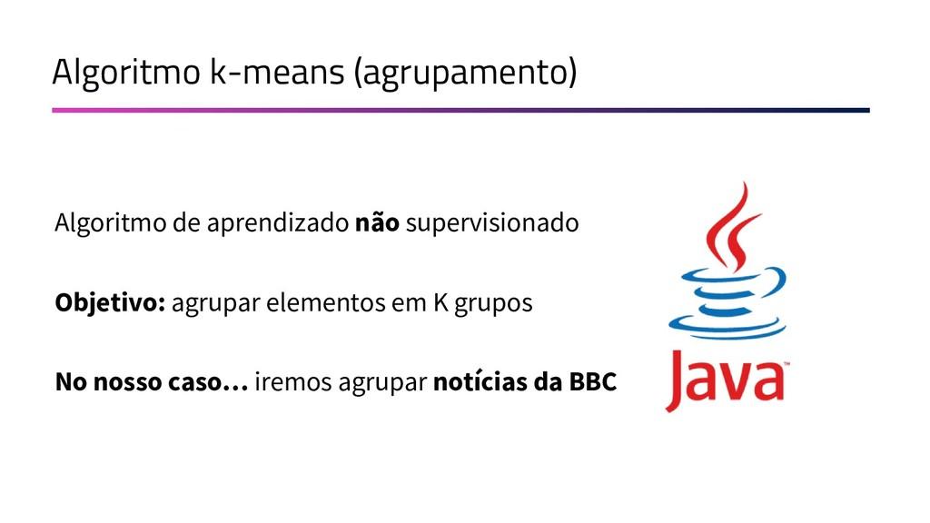 Algoritmo k-means (agrupamento) Algoritmo de ap...