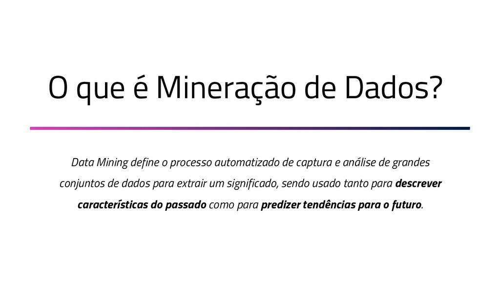 O que é Mineração de Dados? Data Mining define ...