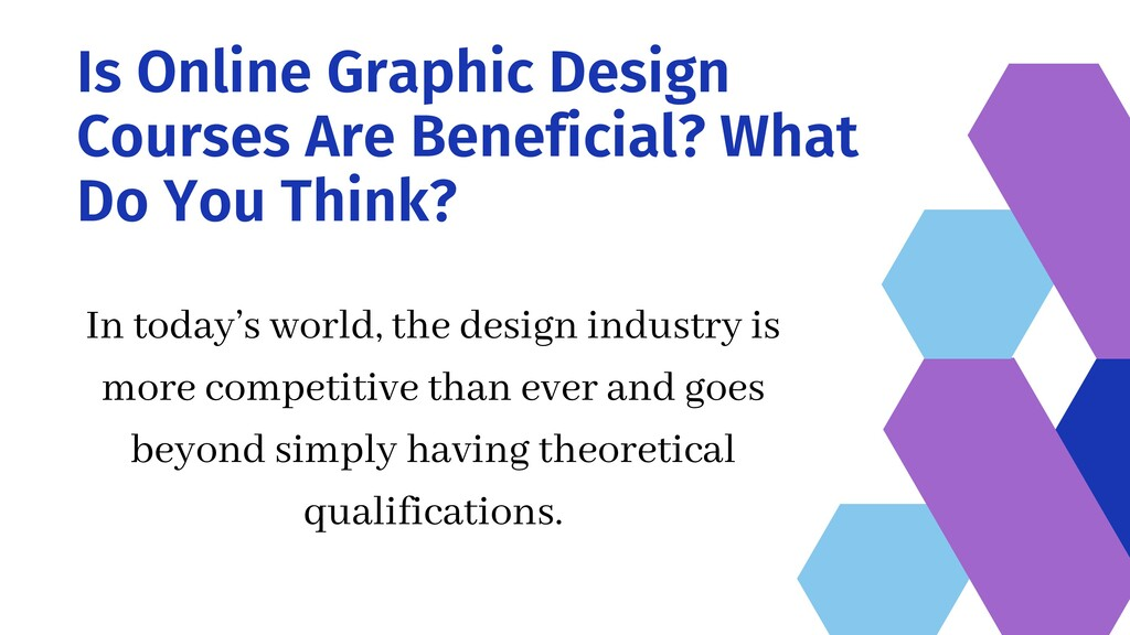 Is Online Graphic Design Courses Are Beneficial...