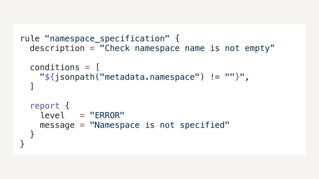 """rule """"namespace_specification"""" { description = ..."""