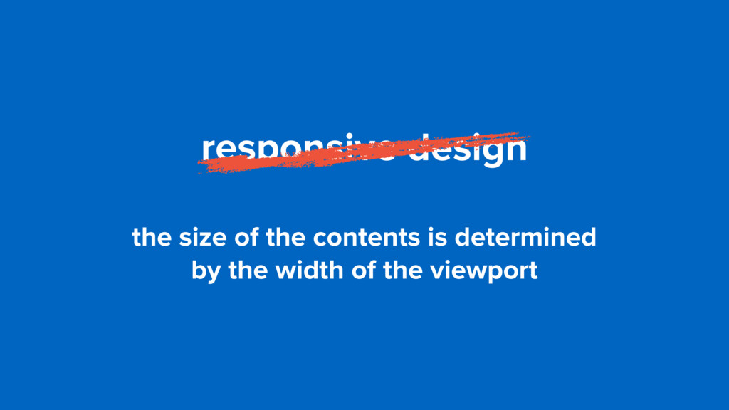 responsive design the size of the contents is d...