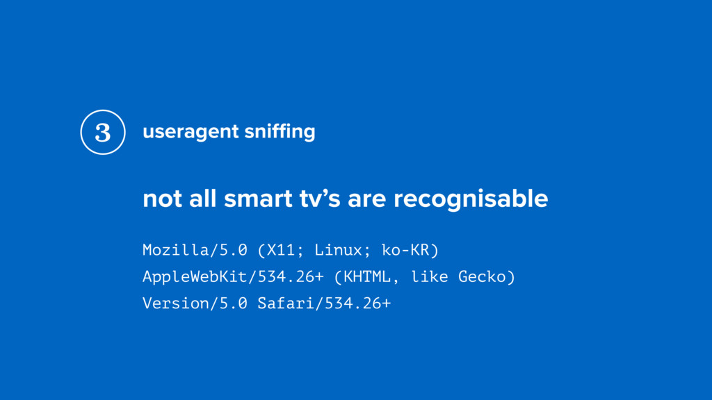 useragent sniffing not all smart tv's are recogni...