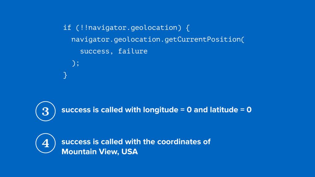 if (!!navigator.geolocation) { navigator.geoloc...