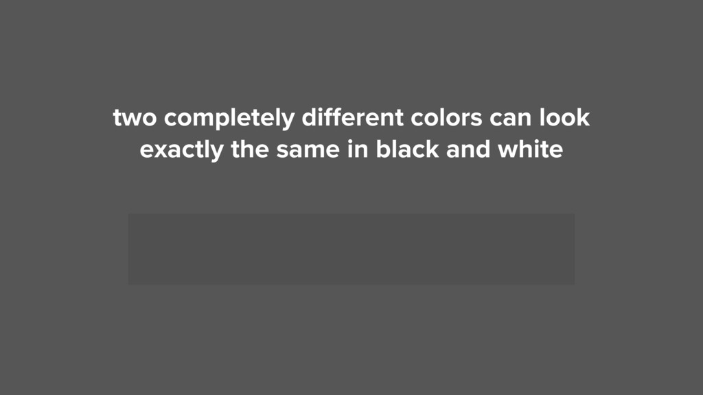 two completely different colors can look 