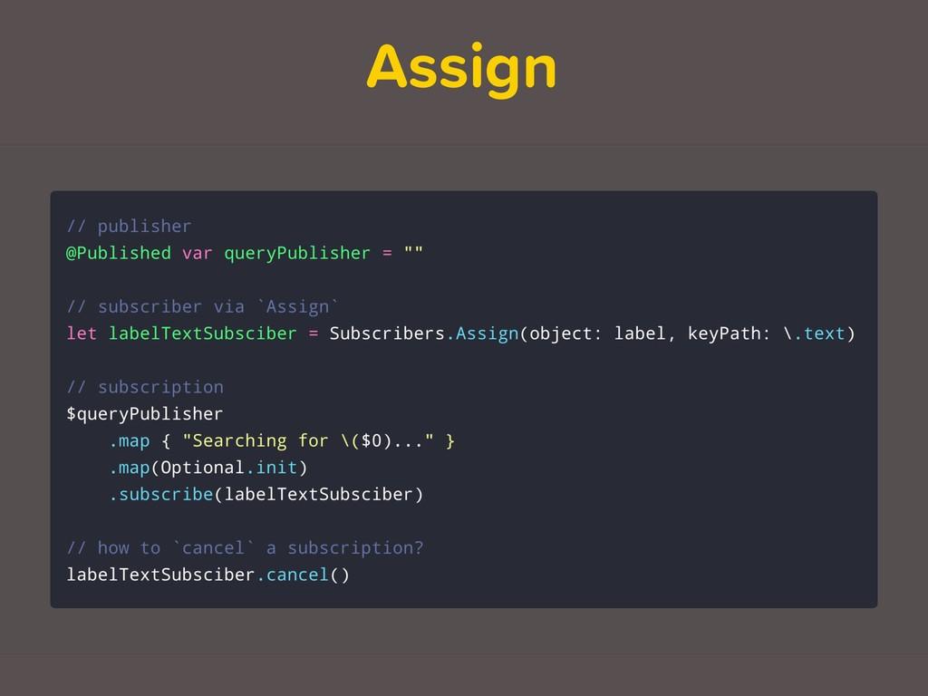 Assign