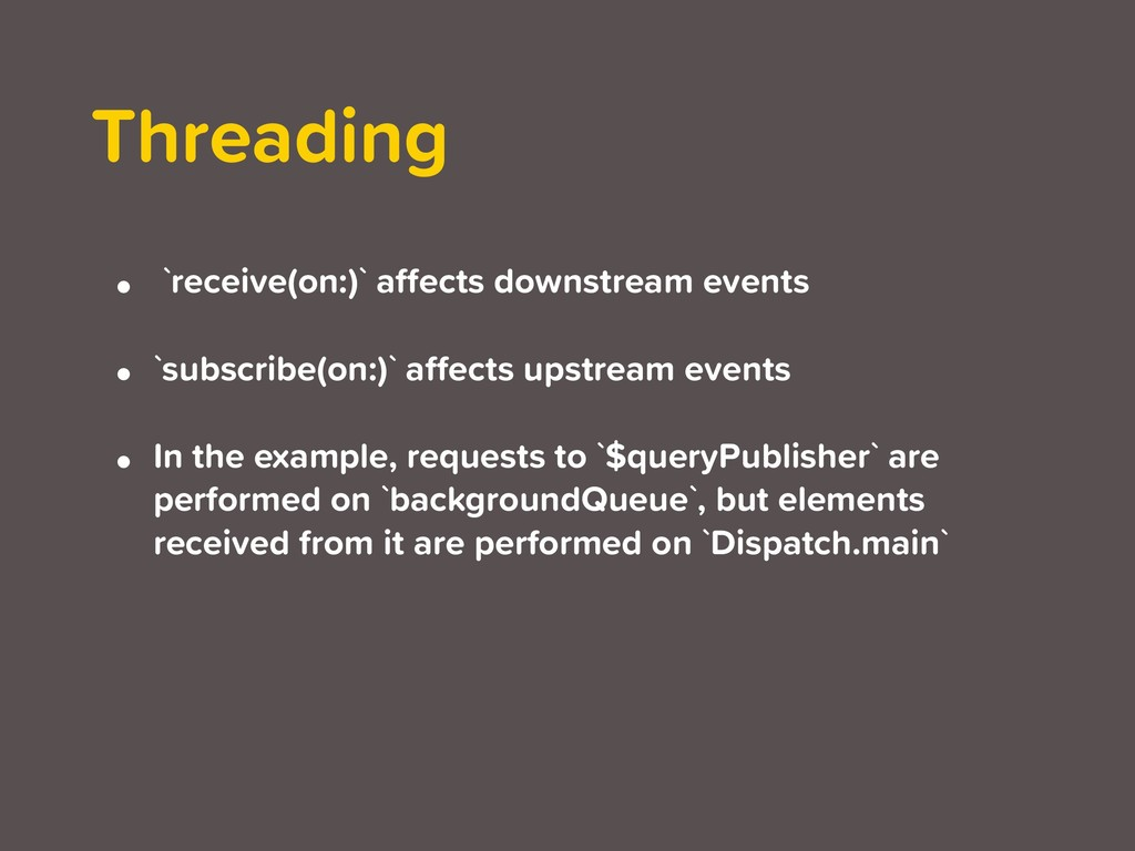 • `receive(on:)` affects downstream events • `su...