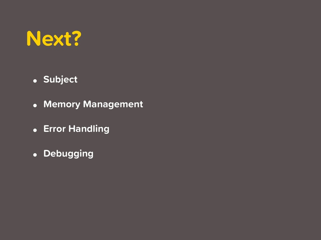 • Subject • Memory Management • Error Handling ...
