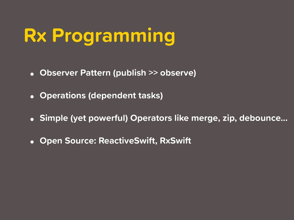 Rx Programming • Observer Pattern (publish >> o...