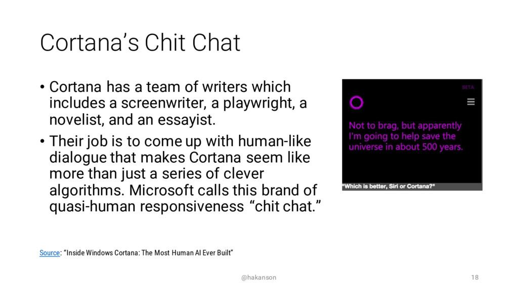 Cortana's Chit Chat • Cortana has a team of wri...