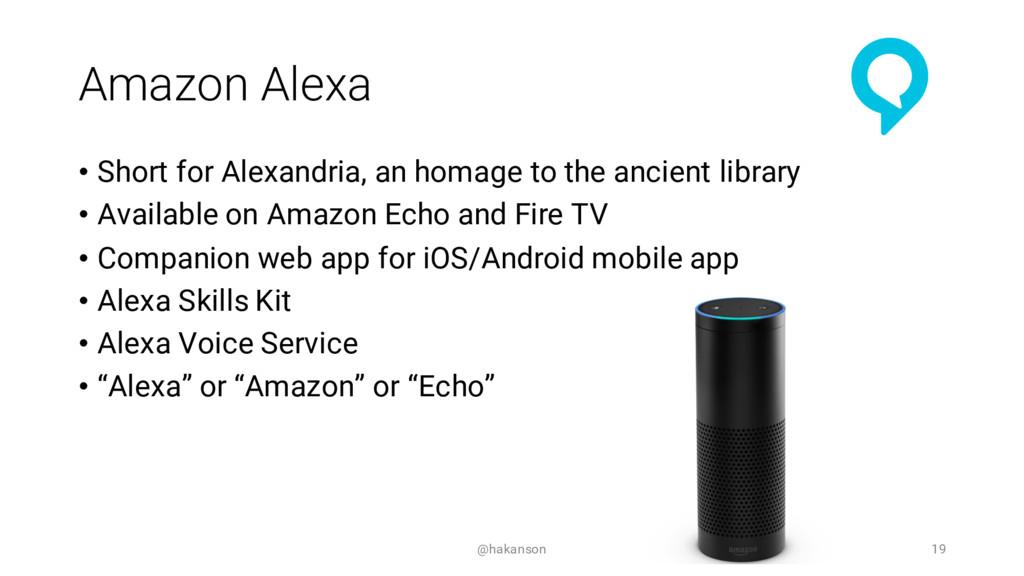 Amazon Alexa • Short for Alexandria, an homage ...