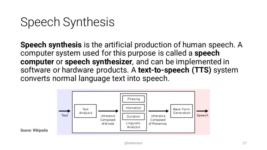 Speech Synthesis Speech synthesis is the artifi...