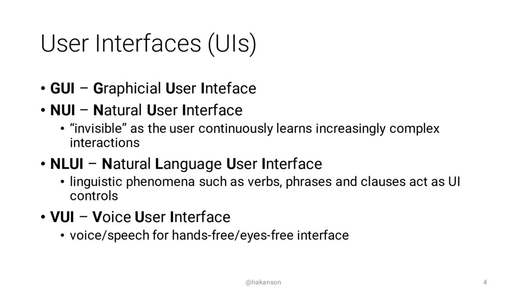 User Interfaces (UIs) • GUI – Graphicial User I...