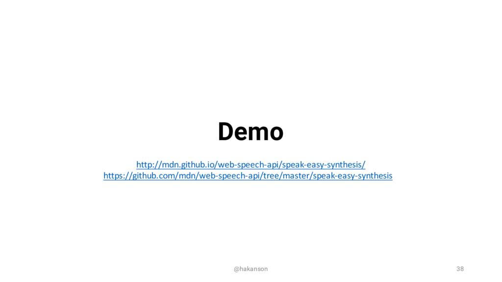 @hakanson 38 Demo http://mdn.github.io/web-‐sp...