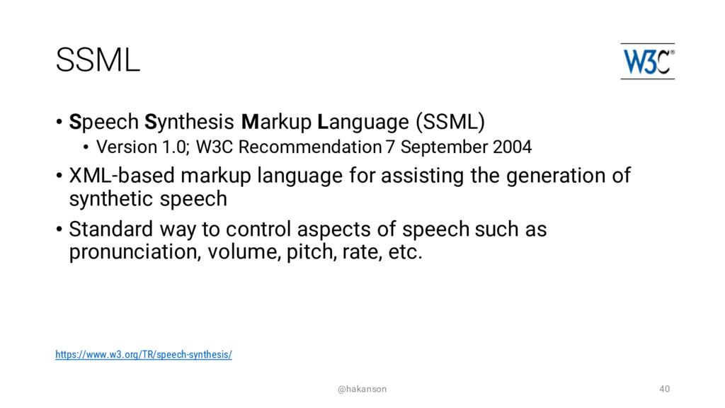 SSML • Speech Synthesis Markup Language (SSML) ...