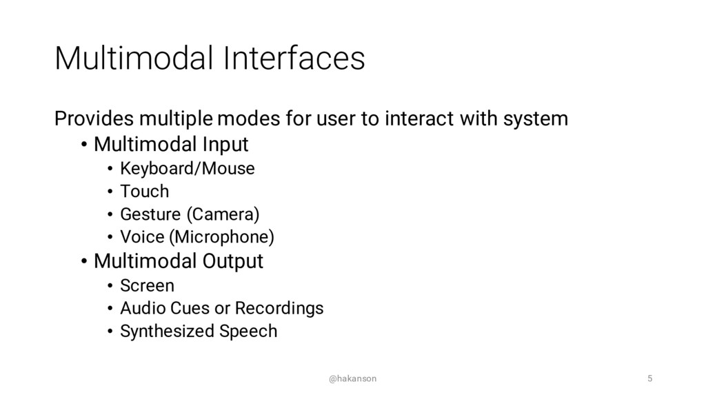 Multimodal Interfaces Provides multiple modes f...