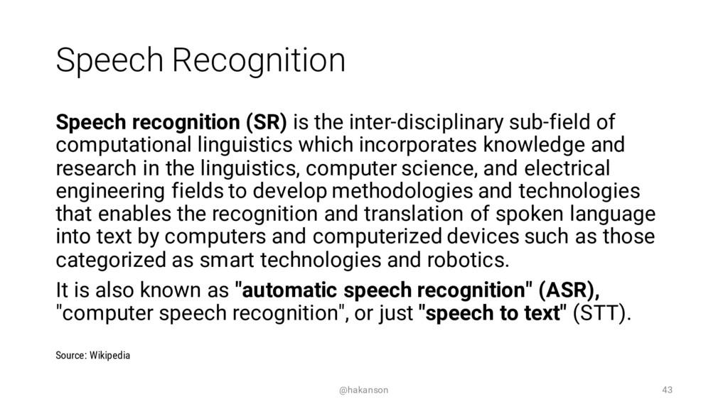 Speech Recognition Speech recognition (SR) is t...