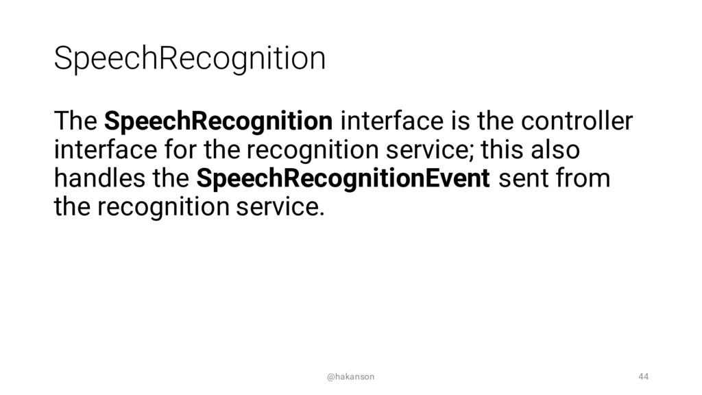 SpeechRecognition The SpeechRecognition interfa...