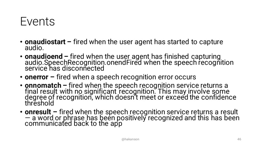 Events • onaudiostart – fired when the user age...