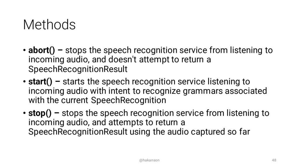 Methods • abort() – stops the speech recognitio...