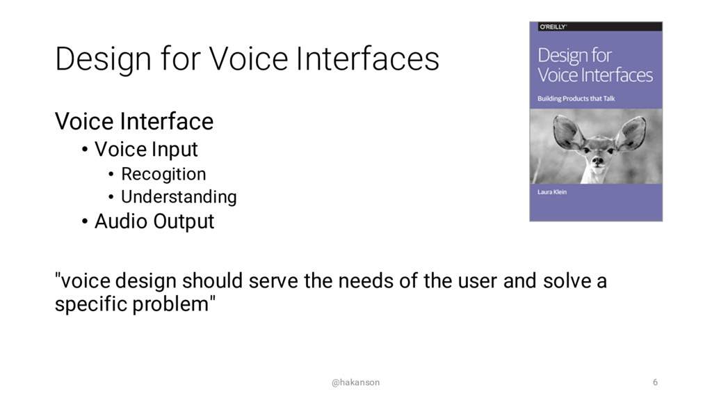 Design for Voice Interfaces Voice Interface • V...