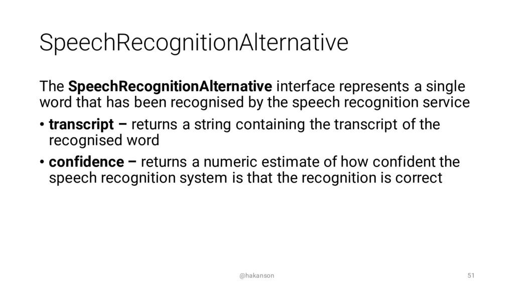 SpeechRecognitionAlternative The SpeechRecognit...