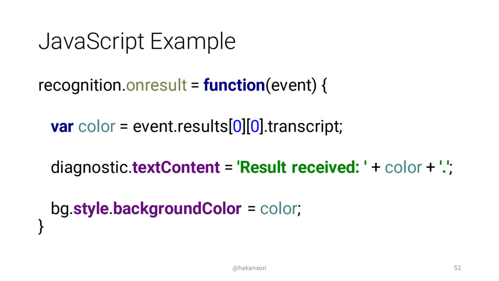 JavaScript Example recognition.onresult = funct...