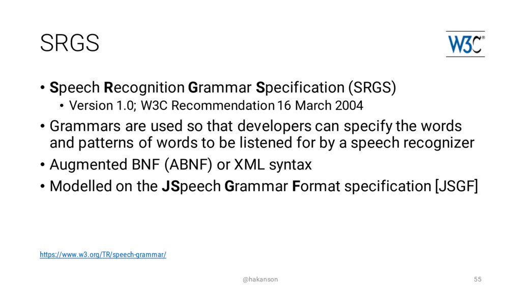 SRGS • Speech Recognition Grammar Specification...