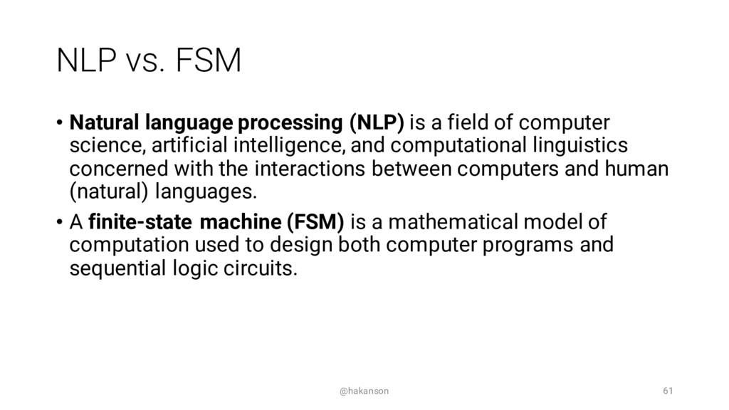NLP vs. FSM • Natural language processing (NLP)...