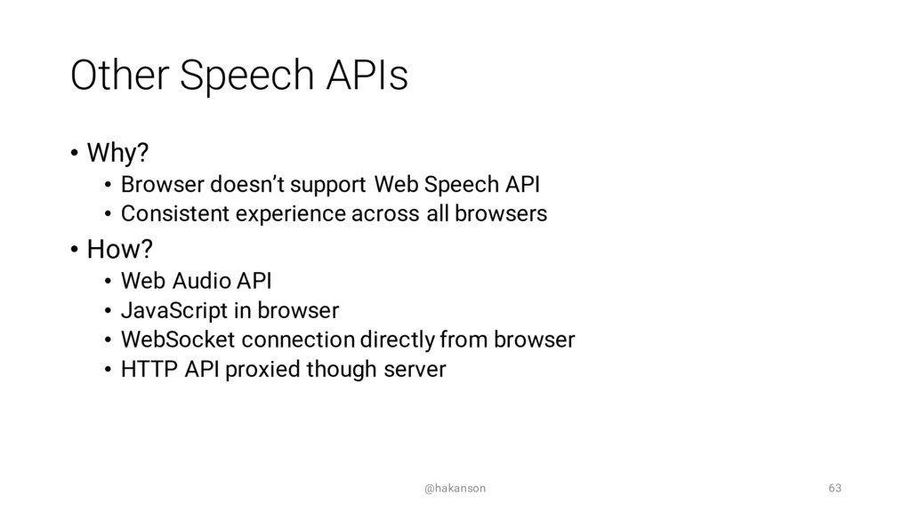Other Speech APIs • Why? • Browser doesn't supp...