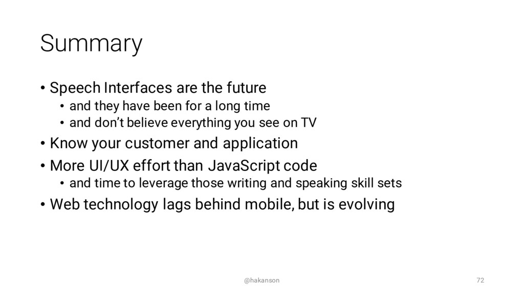 Summary • Speech Interfaces are the future • an...