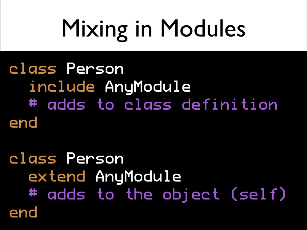 Mixing in Modules class Person include AnyModul...